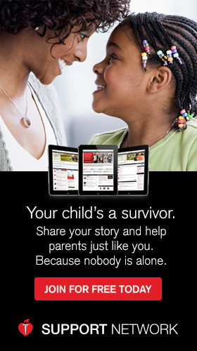 Your child is a survivor. Join our Support Network.